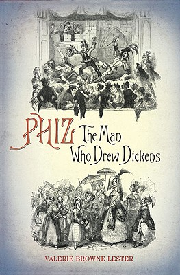 Image for Phiz: The Man Who Drew Dickens