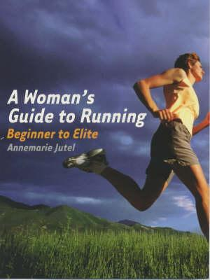Image for A Woman's Guide to Running: Beginner to Elite