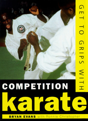 Image for Get to Grips With Competition Karate: A Guide to Training for Competition (Play the Game)