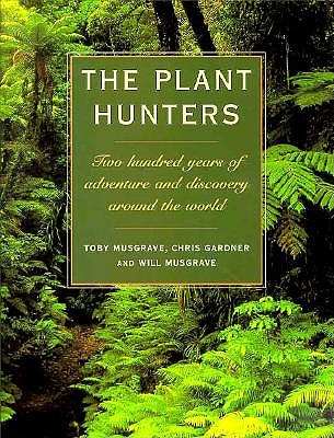 Image for The Plant Hunters: Two Hundred Years of Adventure and Discovery Around the World