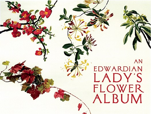 Image for An Edwardian Lady's Flower Album