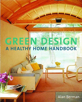 Image for Green Design: A Healthy Home Handbook