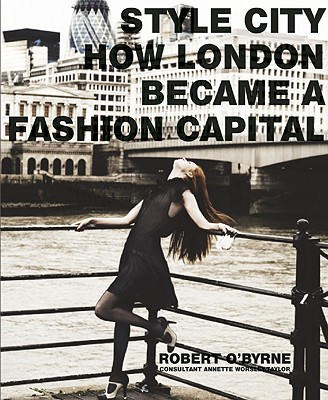 Image for Style City: How London Became a Fashion Capital