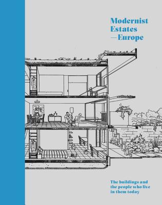 Image for Modernist Estates - Europe: The buildings and the people who live in them Today