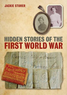 Image for Hidden Stories of the First World War