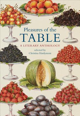 Pleasures of the Table: A Literary Anthology