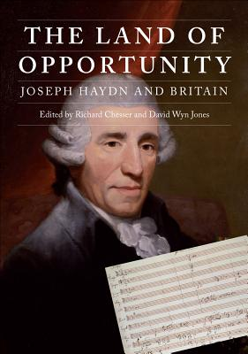 Image for The Land of Opportunity: Joseph Haydn and Britain