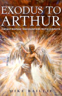 Image for Exodus to Arthur: Catastrophic Encounters with Comets