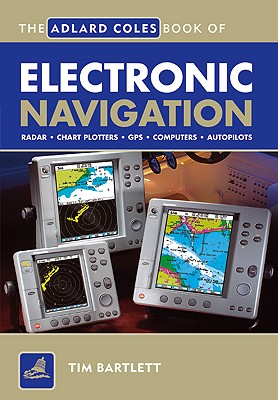 Image for The Adlard Coles Book of Electronic Navigation