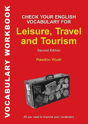 Image for Check Your English Vocabulary for Leisure, Travel and Tourism  All You Need to Improve Your Vocabulary