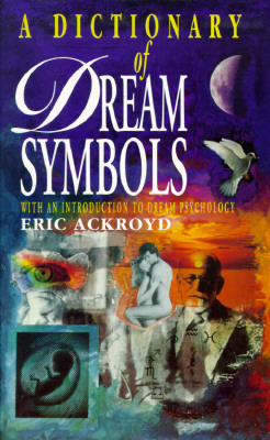Image for Dictionary of Dream Symbols : With an Introduction to Dream Psychology
