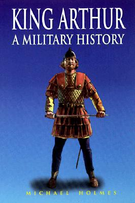 Image for King Arthur : A Military History
