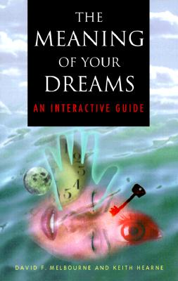Image for The Meaning of Your Dreams : An Interactive Guide