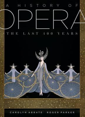 Image for A History of Opera: The Last Four Hundred Years
