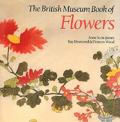 BRITISH MUSEUM BOOK OF FLOWERS, ANNE SCOTT-JAMES