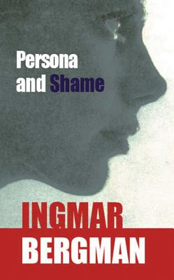 Image for Persona and Shame: The Screenplays of Ingmar Bergman