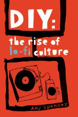 DIY: The Rise of Lo-fi Culture, Spencer, Amy