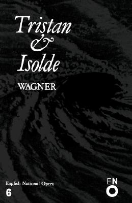 Tristan and Isolde: English National Opera Guide 6 (English National Opera Guides), Wagner, Richard