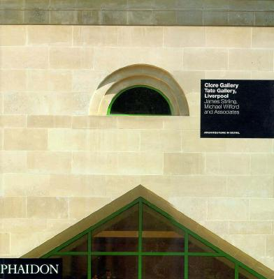 Image for Clore Gallery, Tate Gallery, Liverpool: James Stirling, Michael Wilford and Associate (Architecture in Detail)