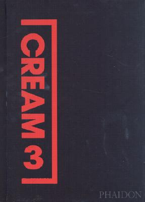 Image for CREAM 3 : 10 CURATORS / 100 CONTEMPORARY ARTISTS / 10 SOURCE ARTISTS