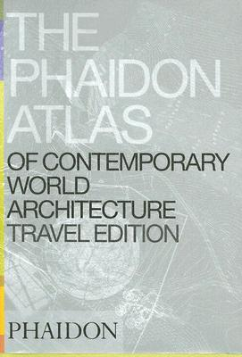 Image for Phaidon Atlas Of Contemporary World Architecture: Travel Edition