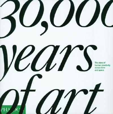 30,000 Years of Art, EDITORS OF PHAIDON