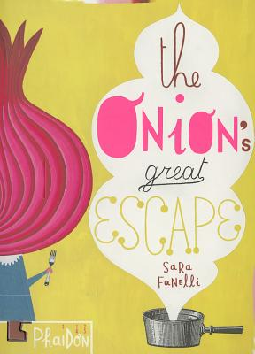 The Onion's Great Escape (Disappearing Books), Fanelli, Sara