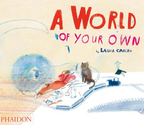 A World of Your Own, Laura Carlin