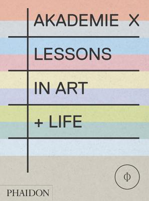 Image for Akademie X: Lessons in Art + Life