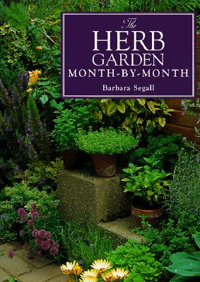 The Herb Garden Month-By-Month, Seagall, Barbara