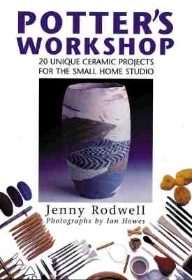 Image for Potter's Workshop: 20 Unique Ceramic Projects for the Small Home Studio