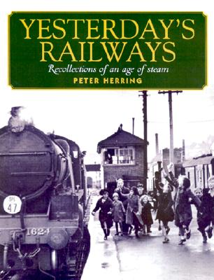 Image for Yesterday's Railways: Recollections of an Age of Steam