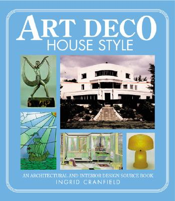 Image for Art Deco House Style: An Architectural and Interior Design Source Book
