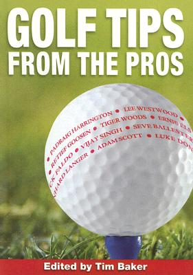 Image for Golf Tips from the Pros: Essential Advice from the Masters of the Game