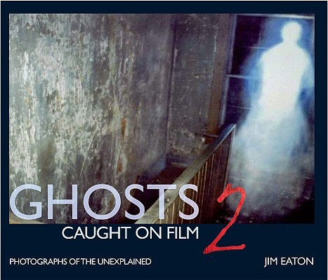 Image for Ghosts Caught on Film 2 - Photographs of the Unexplained