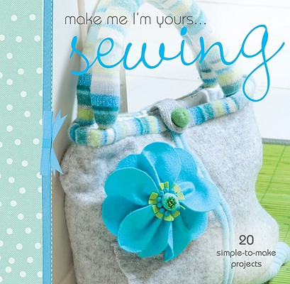 Image for Make Me I'm Yours... Simply Sewing