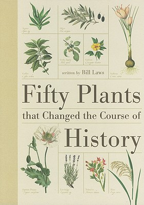 Image for Fifty Plants That Changed the Course of History