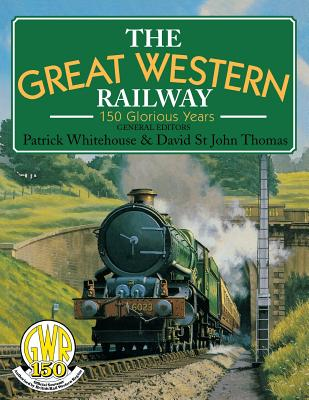 Image for Great Western Railway: 150 Glorious Years: 150 Glorious Years
