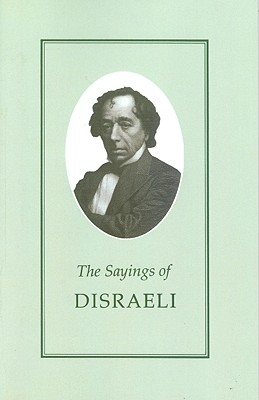 Image for Sayings of Disraeli (Duckworth Sayings Series)