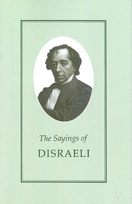 Image for Sayings of Disraeli (Duckworth Sayings Series)