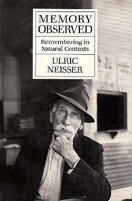 Memory Observed: Remembering in Natural Contexts, Neisser, Ulric