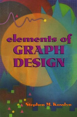 Elements of Graph Design, Kosslyn, Stephen M.