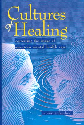 Image for Cultures of Healing: Correcting the Image of American Mental Health Care