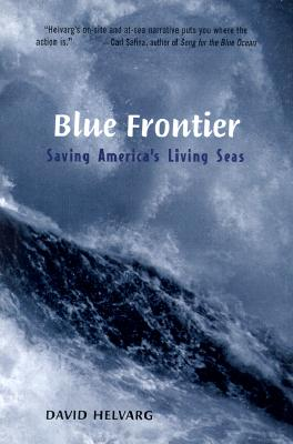 Image for BLUE FRONTIER : Saving America's Living Seas