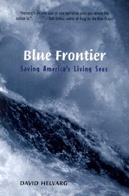 Image for BLUE FRONTIER : Saving America's Living Seas