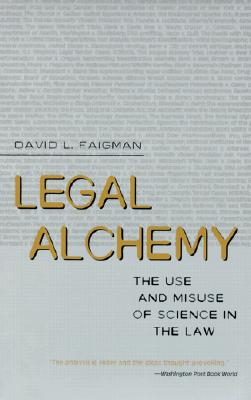 Image for Legal Alchemy: The Use and Misuse of Science in the Law