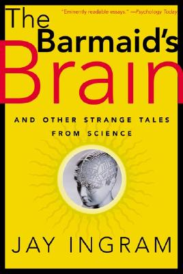 Image for The Barmaid's Brain: And Other Strange Tales from Science