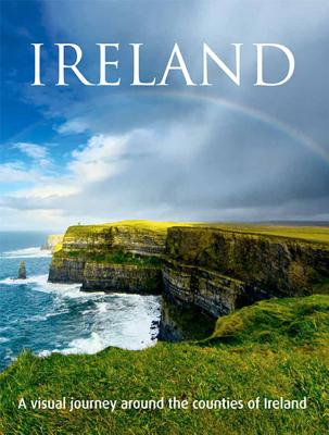 Image for Ireland: A Visual Journey Around the Counties of Ireland