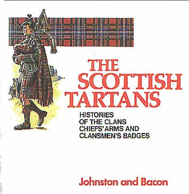 Image for Scottish Tartans Histories of the Clans (Johnston & Bacon Clan Histories)