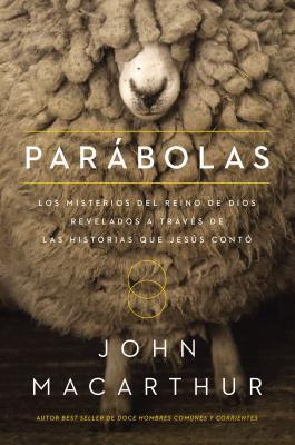 Image for Parabolas: Los Misterios Del Reino De Dios Revelados A Traves De Las Historias Que Jesus Conto (Span